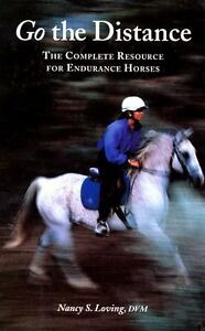 Go-the-Distance-The-Complete-Resource-for-Endurance-Horses-by-Nancy-S
