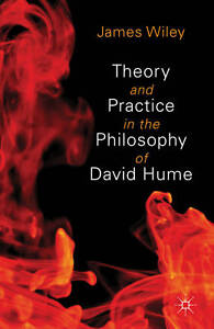 Theory and Practice in the Philosophy of David Hume (Asan-Palgrave Macmillan Ser