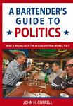A Bartenders Guide to Politics, John Correll, 0982952805
