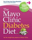 The Mayo Clinic Diabetes Diet by Mayo Clinic Staff (2011, Hardcover) : Mayo Clinic Staff (2011)