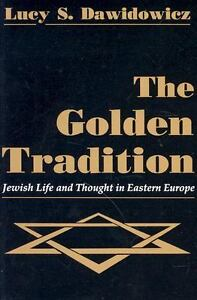 The-Golden-Tradition-Jewish-Life-and-Thought-in-Eastern-Europe-by-Lucy-S