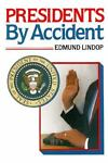 Presidents by Accident, Edmund Lindop, 0531110591