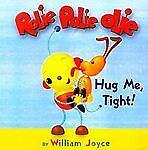 Hug Me, Tight!, William Joyce and Kathy Zoefeld, 0736401806