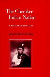 The Cherokee Indian Nation : A Troubled History (1979, Hardcover)