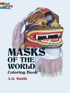 Masks of the World Coloring Book (Dover History Coloring Book) by A. G. Smith