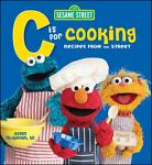 C Is for Cooking, Susan McQuillan and Sesame Workshop Staff, 0470467851