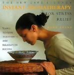 Instant Aromatherapy for Stress Relief, Mark Evans, 1859672892