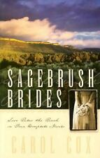 Sagebrush Brides : Love Rules the Ranch in Four Complete Novels by Carol Cox