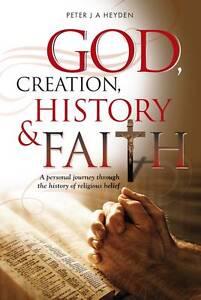 Heyden-God, Creation, History & Faith  BOOK NEW
