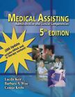 Medical Assisting : Administrative and Clinical Competencies by Barbara A. Wise, Lucille Keir and Connie Krebs (2006, Hardcover, Revised)