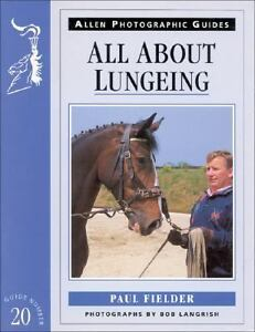 All-About-Lungeing-by-Paul-Fielder-1999-Paperback