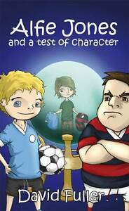 Alfie-Jones-and-a-Test-of-Character-Age-7-12-Book-2-in-The-Alfie-Jones-Series