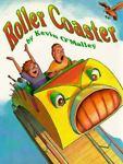Roller Coaster, Kevin O'Malley, 0688139728
