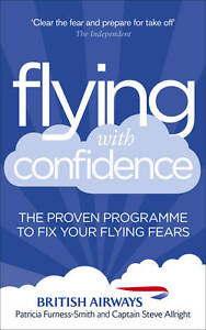 NEW Flying with Confidence: The Proven Programme to Fix Your Flying Fears