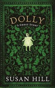 Hill, Susan, Dolly: A Ghost Story (The Susan Hill Collection), Very Good Book