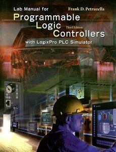 lab manual for programmable logic controllers with logixpro plc rh ebay com programmable logic controller lab manual pdf Train Yourself Programmable Logic Controller