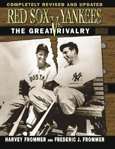 Red-Sox-vs-Yankees-The-Great-Rivalry-by-Harvey-Frommer-and-Frederic-Frommer