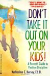 Don't Take It Out on Your Kids!, Katherine C. Kersey, 0425143724