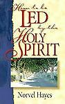How to Be Led by the Holy Spirit, Norvel Hayes, 0892747315