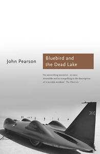 The-Bluebird-and-the-Dead-Lake-The-Classic-Account-of-How-Donald-Campbell