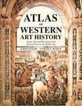 Atlas of Western Art History, John Steer and Antony White, 081602457X