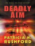 Deadly Aim, Patricia H. Rushford, 078627283X