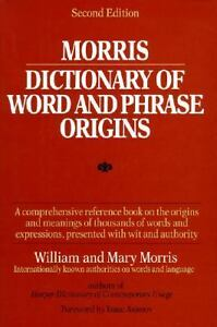 Morris-Dictionary-of-Word-and-Phrase-Origins-by-William-Morris-and-Mary