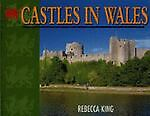 Castles in Wales, Rebecca King, 0711024227