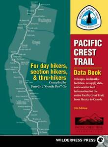 Pacific Crest Trail Data Book: Mileages, Landmarks, Facilities 5th Edition