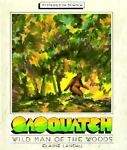 Sasquatch, Wild Man of the Woods, Elaine Landau, 1562943480