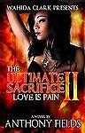 The Ultimate Sacrifice II, Anthony Fields, 0975964615