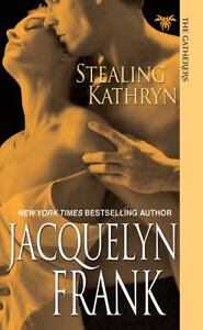 Stealing-Kathryn-by-Jacquelyn-Frank-2010-Paperback