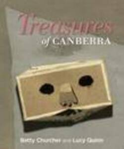 TREASURES OF CANBERRA By Betty Churcher Hardcover New Book Free Shipping 2013