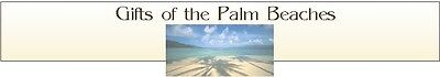 Gifts of The Palm Beaches