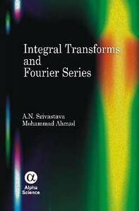 Integral Transforms and Fourier Series,Ahamd, Mohammad, Srivastava, A. N.,Good B