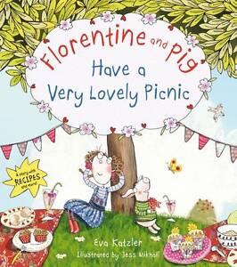 Florentine and Pig Have A Very Lovely Picnic (Florentine & Pig), Katzler, Eva, N