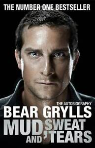 Mud-Sweat-and-Tears-by-Bear-Grylls-BRAND-NEW-PB-BOOK