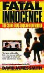 Fatal Innocence, David J. Smith, 0312958250