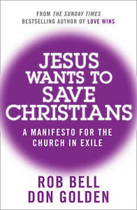 Jesus Wants to Save Christians by Rob Bell BRAND NEW BOOK (Paperback 2012)