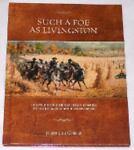 Such A Foe As Livingston, John C. Livingston, 0944619754