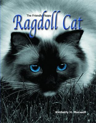 The Friendly Floppy Ragdoll Cat By Kimberly H Maxwell 2012