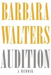 Audition-A-Memoir-by-Barbara-Walters-2008-Hardcover