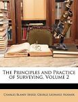 The Principles and Practice of Surveying, Charles Blaney Breed and George Leonard Hosmer, 1146723717