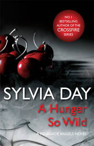 NEW BOOK A Hunger So Wild: A Renegade Angels Novel, Day, Sylvia,Books