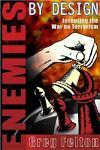 Enemies by Design, Greg Felton, 0930852567