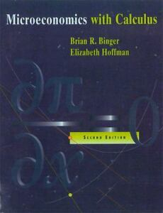 Microeconomics-with-Calculus-by-Elizabeth-Hoffman-and-Brian-R-Binger-1997