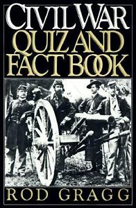 Civil War Quiz and Fact Book by Rod Gragg (1985, Paperback)