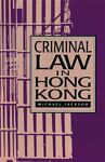 Criminal Law in Hong Kong, Jackson, Michael, 9622095585