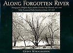 Texana Along Forgotten River : Photographs Winningham of Buffalo Bayou 1st HC