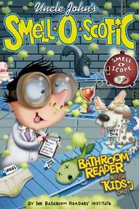 Uncle John's Smell-O-Scopic Bathroom Reader for Kids Only! by Bathroom...